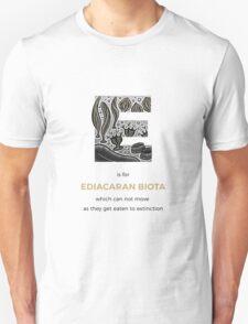 E is for Ediacaran Biota Unisex T-Shirt