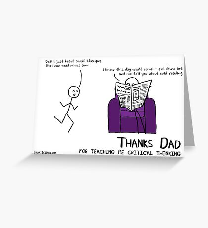 Thanks dad for teaching me critical thinking Greeting Card