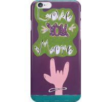 Love you more! iPhone Case/Skin