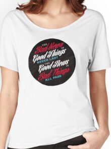 Good News & Bad News Women's Relaxed Fit T-Shirt