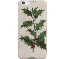 Wayside and woodland blossoms a pocket guide to British wild flowers for the country rambler  by Edward Step 1895 089 Holly iPhone Case/Skin