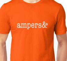 Ampersand OR ampers& Unisex T-Shirt