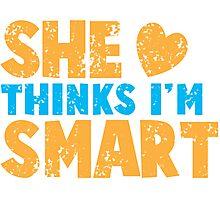 SHE thinks I'm smart with matching he thinks I'm smart Photographic Print