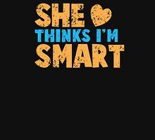 SHE thinks I'm smart with matching he thinks I'm smart Unisex T-Shirt