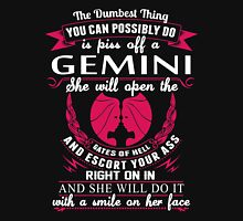 Gemini - The Dumbest Thing You Can Possibly Do Is Piss Off A Gemini She Open Unisex T-Shirt
