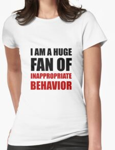 Inappropriate Behavior Womens Fitted T-Shirt