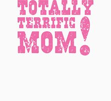 Totally terrific MOM! T-Shirt