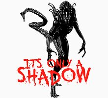"""NEW* ALIEN: ISOLATION MERCHANDISE... """"ITS ONLY A SHADOW"""" Unisex T-Shirt"""