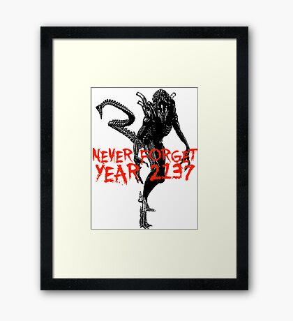 "NEW* ALIEN: ISOLATION MERCHANDISE... ""NEVER FORGET YEAR 2137"" Framed Print"
