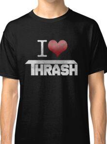 I Love Thrash Classic T-Shirt