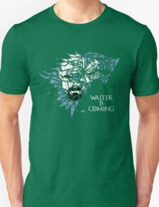 Breaking Bad Walter is Coming - Game of Thrones Unisex T-Shirt