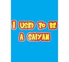 I used to be a saiyan. Photographic Print