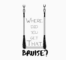 Where Did You Get That Bruise? Trapeze Edition Women's Relaxed Fit T-Shirt