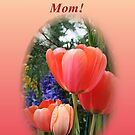 Happy Mother's Day! by Linda Jackson