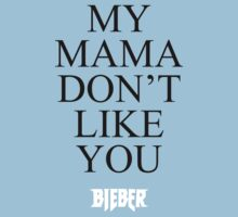 My Mama Don't Like You -BIEBER- One Piece - Short Sleeve