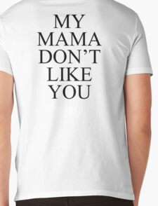 My Mama Don't Like You -BIEBER- Mens V-Neck T-Shirt