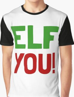 Elf You Graphic T-Shirt