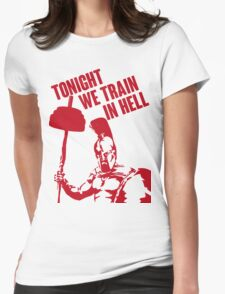 TONIGHT_WE_TRAIN_IN_HELL Womens Fitted T-Shirt