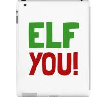 Elf You iPad Case/Skin
