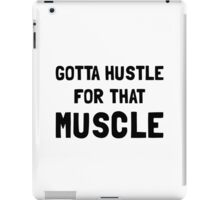 Hustle For Muscle iPad Case/Skin