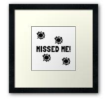 Missed Me Framed Print