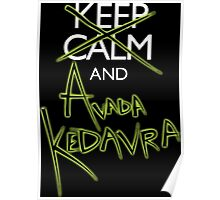 Keep Calm and Avada Kedavra! Poster
