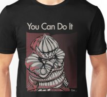 You Can Do It. Unisex T-Shirt