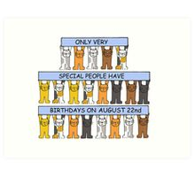 Cats celebrating a birthday on August 22nd. Art Print