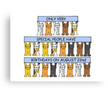 Cats celebrating a birthday on August 22nd. Canvas Print