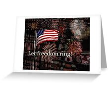 Let Freedom Ring! Greeting Card