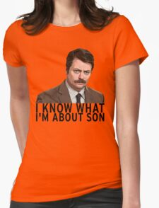I know what I'm about son - Ron Swanson T-Shirt