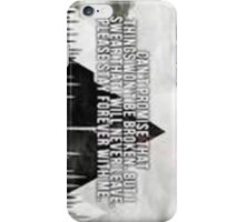 I Can't Promise That Things Won't Be Broken iPhone Case/Skin