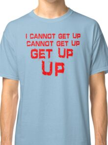 get up red big Classic T-Shirt