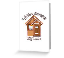 Tiny house love Greeting Card