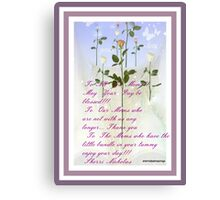 HAPPY MOTHERS DAY TO ALL YOU MOMMIES AND GRANDMA'S Canvas Print