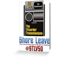 The Tricorder Transmissions - Shore Leave STLV50 Greeting Card