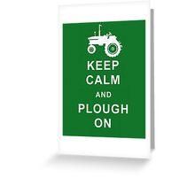 Keep Calm Plough On tractor farmer husband boyfriend son birthday christmas Greeting Card