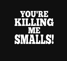 You're killing me smalls! smart clever quotes funny t-shirt Unisex T-Shirt