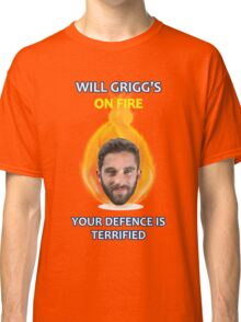 Will Grigg's on Fire Your Defence is Terrified (no background) Classic T-Shirt