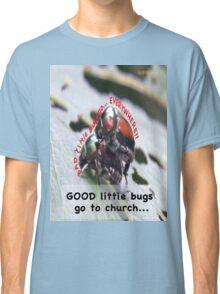 Bad little bugs go everywhere… Classic T-Shirt