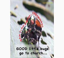 Bad little bugs go everywhere… Unisex T-Shirt