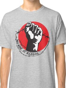 No One Is Illegal Classic T-Shirt