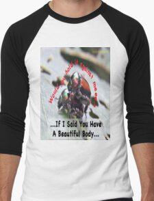 If I said you had a Beautiful Body… Men's Baseball ¾ T-Shirt