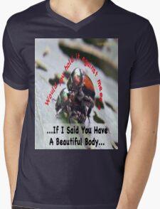 If I said you had a Beautiful Body… Mens V-Neck T-Shirt