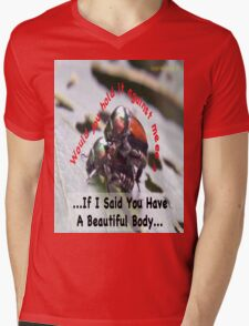 If I said you had a Beautiful Body… Mens V-Neck T-Shirt