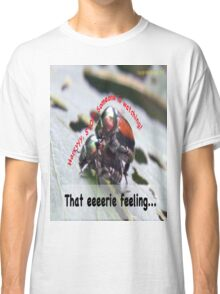 That eerie feeling someone is watching you… Classic T-Shirt