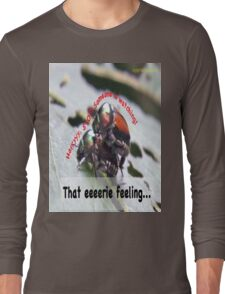 That eerie feeling someone is watching you… Long Sleeve T-Shirt