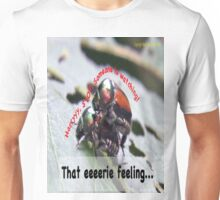 That eerie feeling someone is watching you… Unisex T-Shirt
