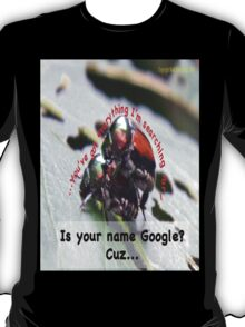 Is your name Google? T-Shirt
