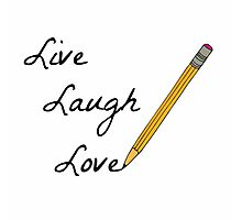Live Laugh Love Photographic Print
